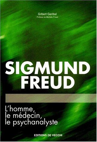 9782732833446: Sigmund Freud. L'homme, le médecin, le psychanalyste