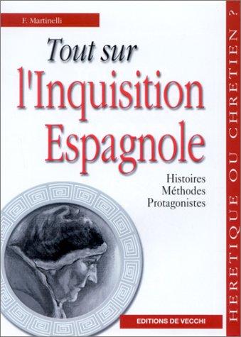 L'Inquisition Espagnole. Histoires , Méthodes , Protagonistes: Martinelli ( Franco )