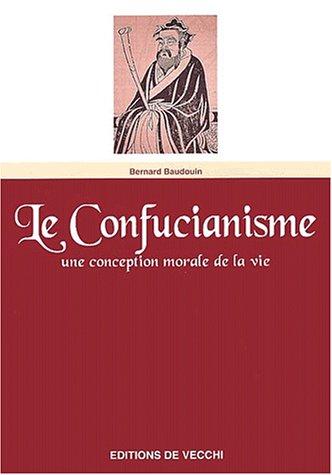 Le confucianisme: BAUDOUIN BERNARD