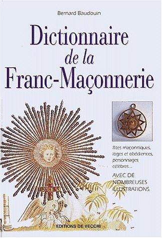 9782732834047: Dictionnaire de la franc maçonnerie (3e edit.)