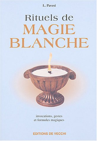 9782732834597: Rituels de magie blanche