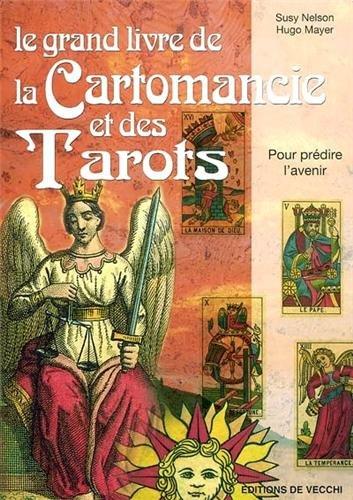 9782732834719: Le grand livre de la cartomancie et des tarots : pour prédire l'avenir