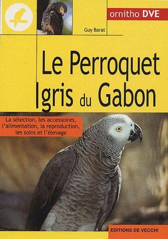 9782732835457: Le perroquet gris du Gabon
