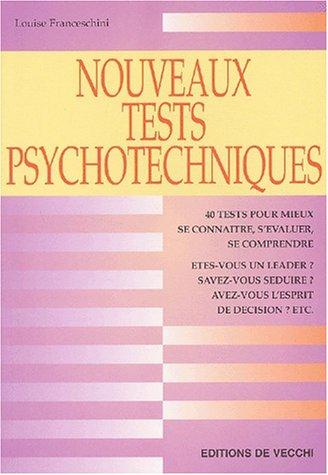 Nouveaux tests psychotechniques. Connaissez votre personnalité, Adoptez: Louise Franceschini
