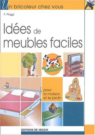 9782732836751: Idées de meubles facile : Pour la maison et le jardin