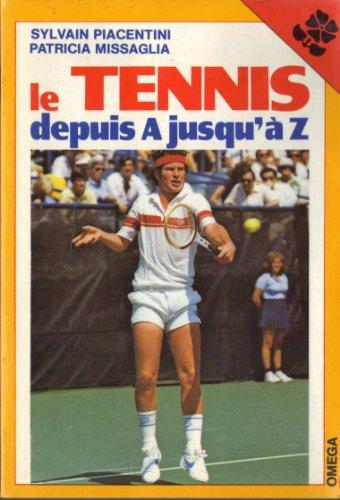 9782732840079: Le tennis depuis A jusqu'à Z