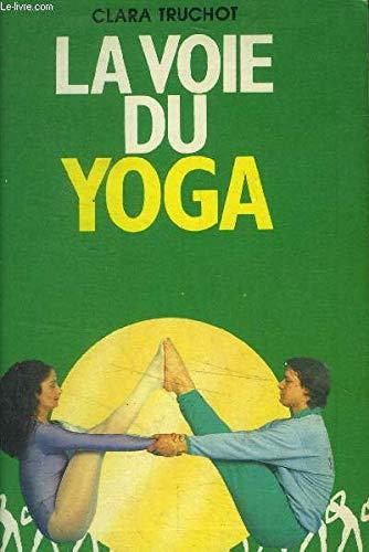 9782732841298: Voie du yoga