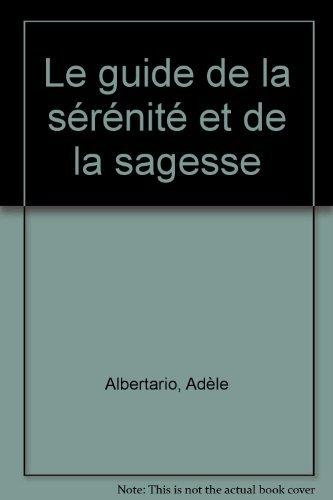 9782732842011: Le guide de la sérénité et de la sagesse