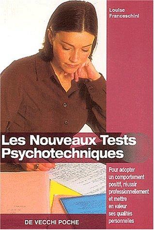 Les nouveaux tests psychotechniques (De vecchi poche): Louise Franceschini