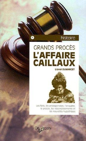 L'Affaire Caillaux: Lionel Dumarcet