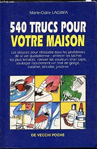 540 trucs pour votre maison: Marie-Odile Lagrifa