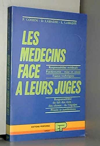 9782732851044: Les médecins face à leurs juges : responsabilité médicale, fondements ; mise en cause, fautes techniques