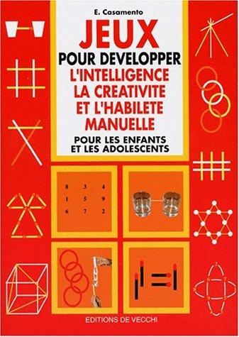 9782732860244: Jeux pour développer l'intelligence, la créativité et l'habileté manuelle pour les enfants et les adolescents