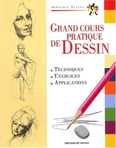 Grand cours pratique de dessin: Dominique Manera