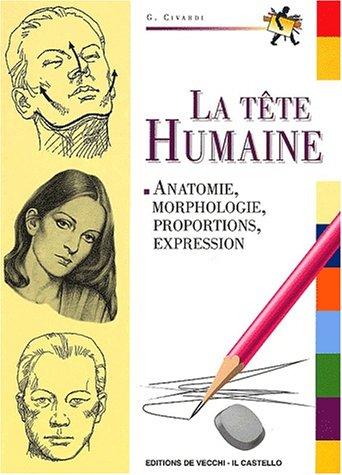 9782732860657: La tête humaine. Anatomie, morphologie, expression pour l'artiste