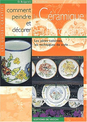 9782732871226: Comment peindre et décorer la céramique et la porcelaine