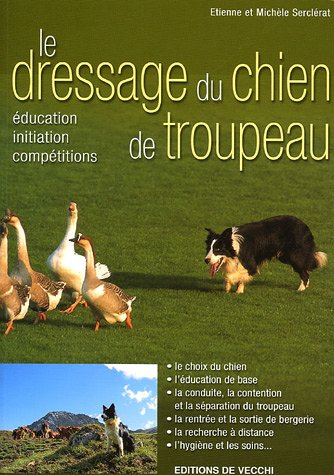 9782732880211: Le dressage du chien de troupeau. Education, initiation, compétitions