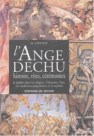 9782732881805: L'Ange déchu - Histoire, rites, cérémonies - le diable dans la religion, l'histoire, l'art, les traditions populaires et la société.