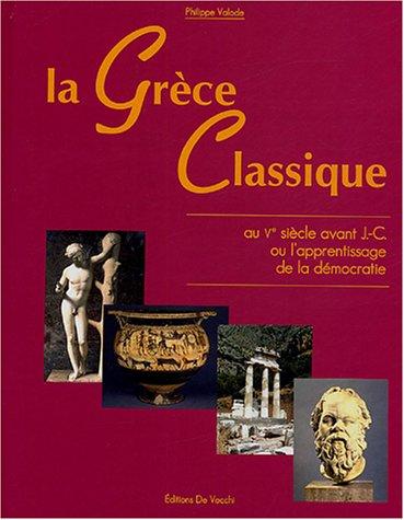 La Grèce classique au Ve siècle avant J.-C ou l'apprentissage de la dé...