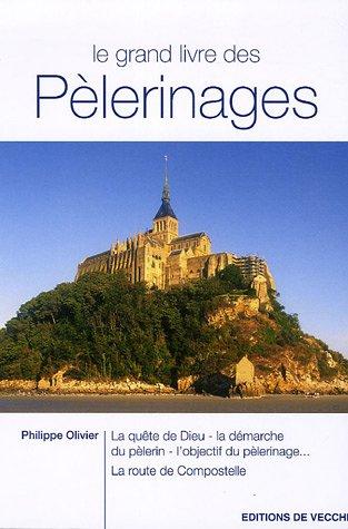 9782732882505: Le grand livre des Pèlerinages