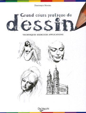Grand cours pratique de dessin : Techniques,: Manera, Dominique