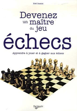 Echecs : Devenez un ma\^itre du jeu: n/a