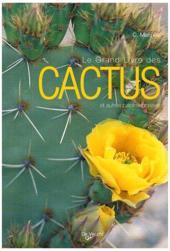 9782732887784: Le Grand livre des Cactus et autres plantes grasses