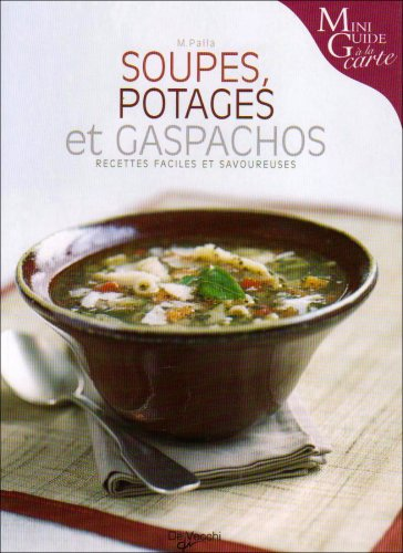 9782732889702: Soupes, potages et gaspachos