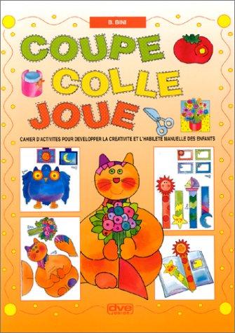 9782732890692: Coupe, colle, joue : cahier d'activités pour développer la créativité et l'habilité manuelle des enfants