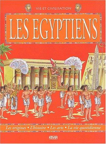 9782732891422: Le monde des Egyptiens : Les origines, l'histoire, les arts, la vie quotidienne