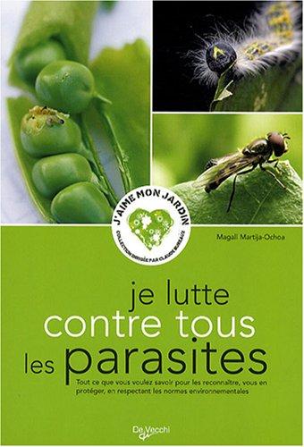9782732891927: Je lutte contre tous les parasites