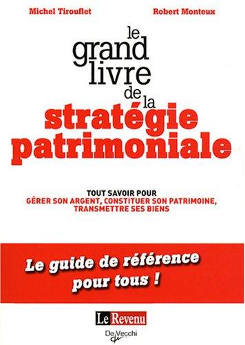 9782732892245: Le grand livre de la stratégie patrimoniale : Tout savoir pour gérer son argent, constituer son patrimoine, transmettre ses biens
