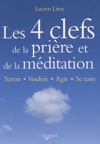 9782732894775: Les 4 clefs de la prière et de la méditation