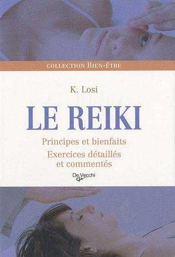 9782732894973: Le reiki : Principes et bienfaits, exercices détaillés et commentés
