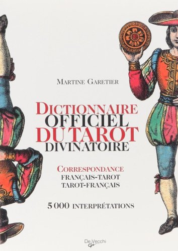 9782732895017: Dictionnaire officiel du tarot divinatoire : Correspondance Fran�ais-Tarot/Tarot-Fran�ais