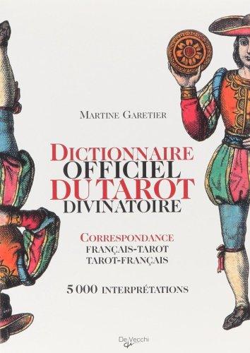 Dictionnaire officiel du tarot divinatoire : Correspondance: Martine Garetier