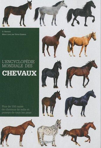L'Encyclopédie mondiale des chevaux de race : Ravazzi, G, Siméon,