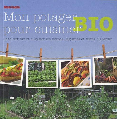 9782732895901: C : Jardiner bio et cuisiner les herbes, légumes et fruits du jardin