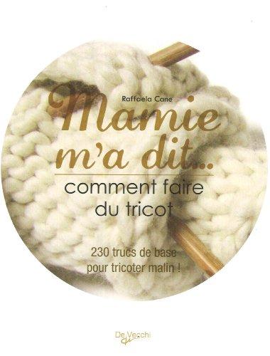 9782732896281: Mamie m'a dit... Comment faire du tricot : 230 trucs de base pour tricoter malin !
