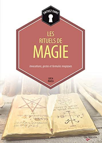 9782732898735: Rituels de magie : Invocations, gestes et formules magiques