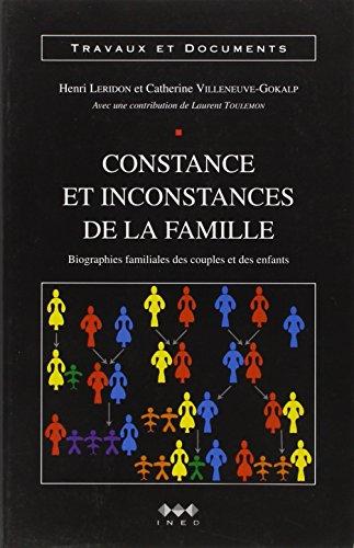 Constance et inconstances de la famille: Biographies familiales des couples et des enfants (Travaux...