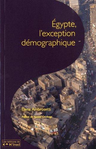 Egypte, l'exception démographique (French Edition): Elena Ambrosetti