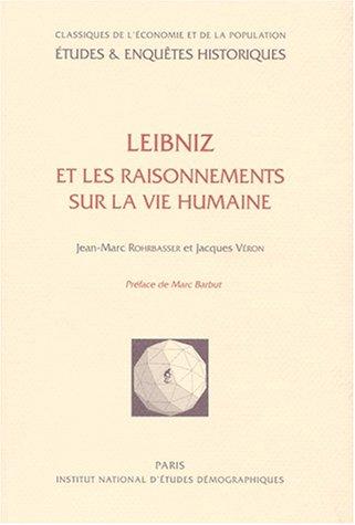 Leibniz et les raisonnements sur la vie humaine: Rohrbasser, Jean-Marc