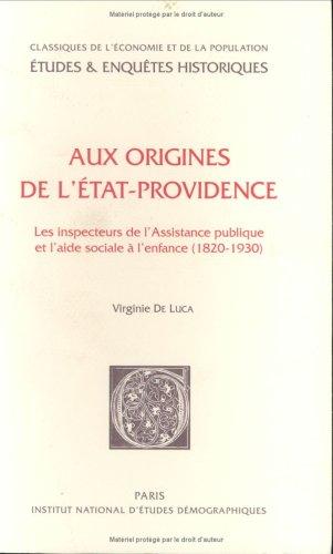 Aux origines de l'etat-providence : Les Inspecteurs de l'Assitance publique et l'...