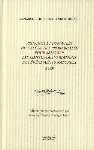 9782733210376: Principes et formules du calcul des probabilités pour assigner les limites des variations des événements naturels (1813) (1Cédérom)