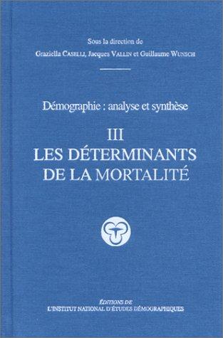 9782733220139: Démographie : Analyse et synthèse, volume 3 : Les déterminants de la mortalité