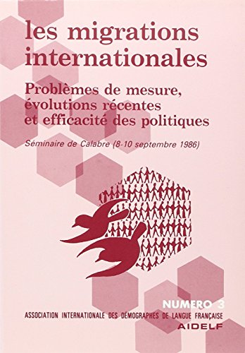 Les Migrations internationales: Problemes de mesure, evolutions recentes et efficacites des ...