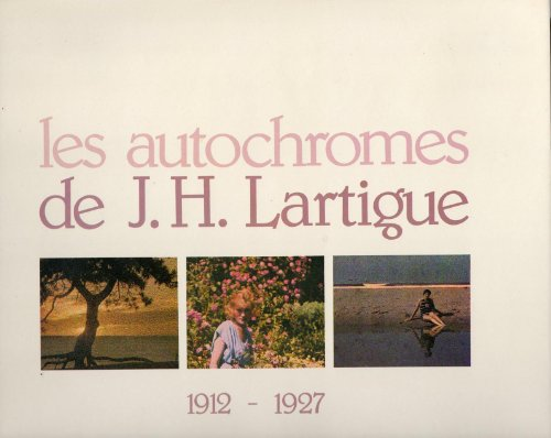 Les autochromes de J.H. Lartigue, 1912-1927 (French Edition) (2733500015) by Lartigue, Jacques-Henri