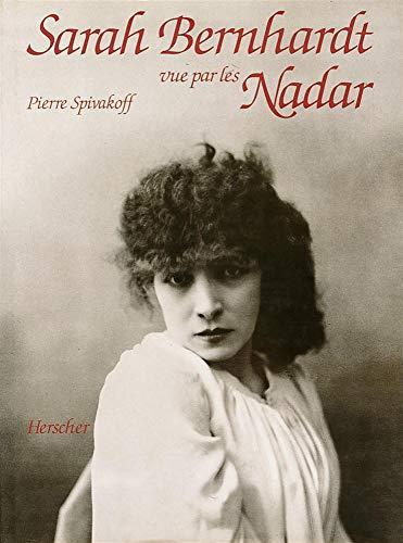9782733500392: Sarah Bernhardt vue par les Nadar