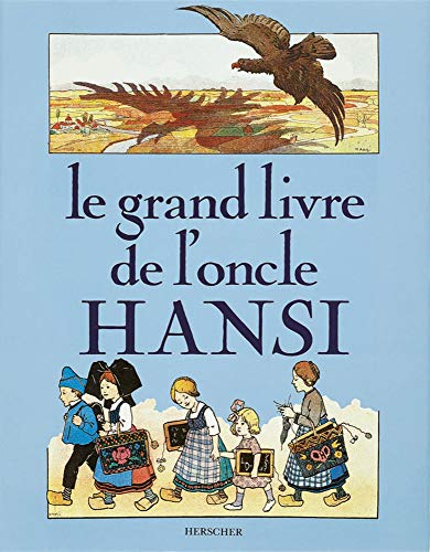 9782733500408: Le Grand Livre de l'Oncle Hansi